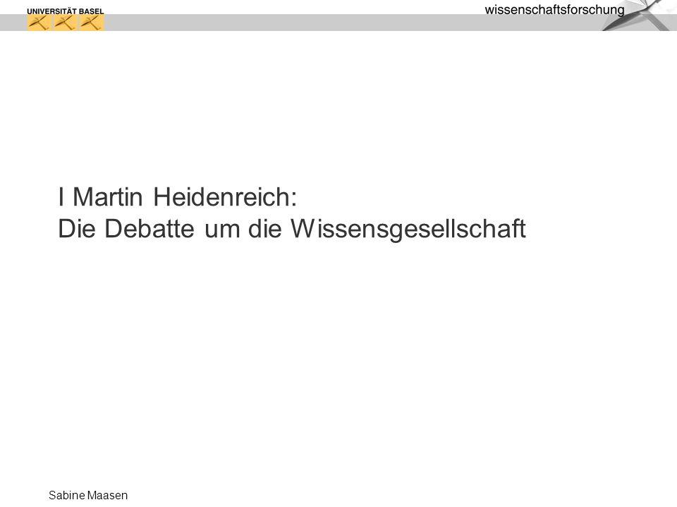 Sabine Maasen I Martin Heidenreich: Die Debatte um die Wissensgesellschaft