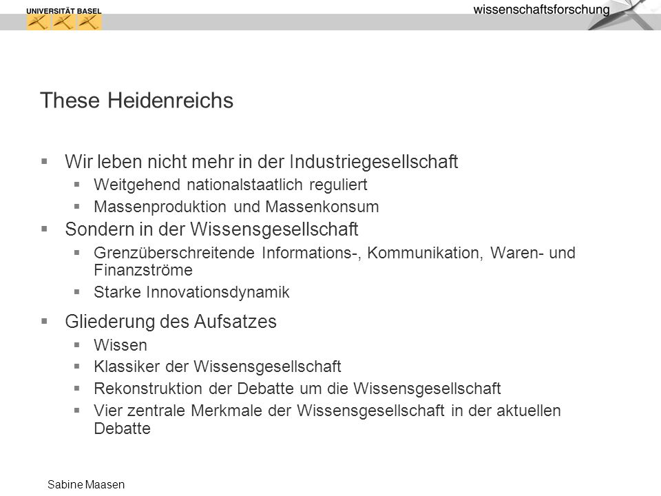 Sabine Maasen Wissensgesellschaft: epochaler, unumkehrbarer Wandlungsprozess .
