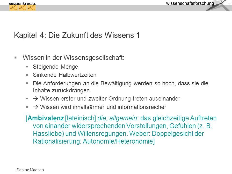 Sabine Maasen Kapitel 4: Die Zukunft des Wissens 2 Verlustgeschichte.