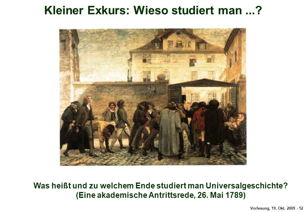 Vorlesung, 19.Okt. 2009 - 12 Kleiner Exkurs: Schiller Kleiner Exkurs: Wieso studiert man....