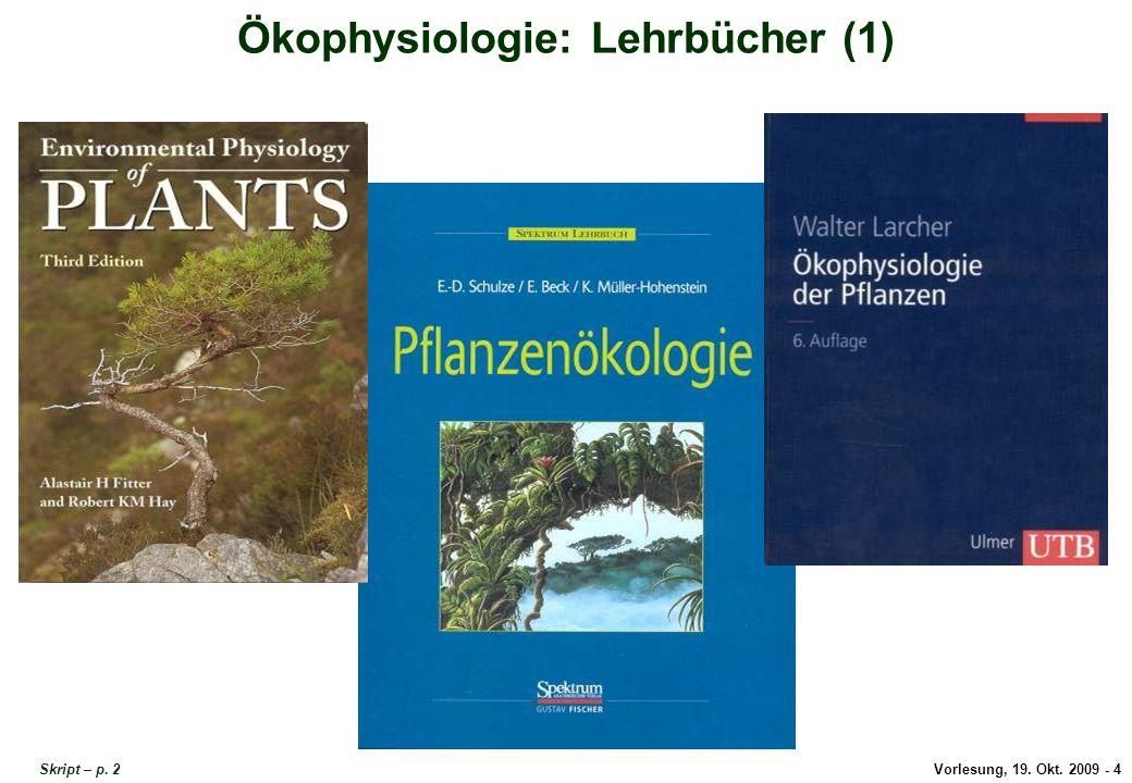 Vorlesung, 19.Okt. 2009 - 4 Ökophysiologie: Lehrbücher (1) Skript – p.