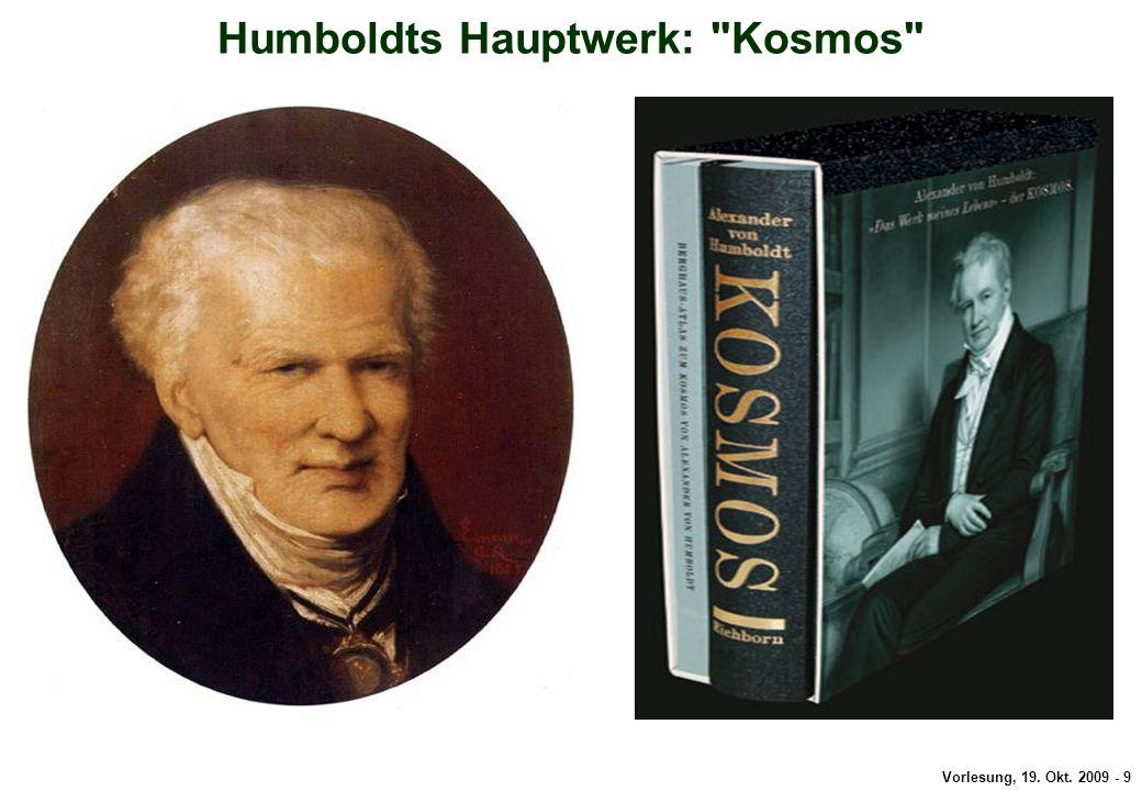 Vorlesung, 19. Okt. 2009 - 9 Kosmos Humboldts Hauptwerk: Kosmos