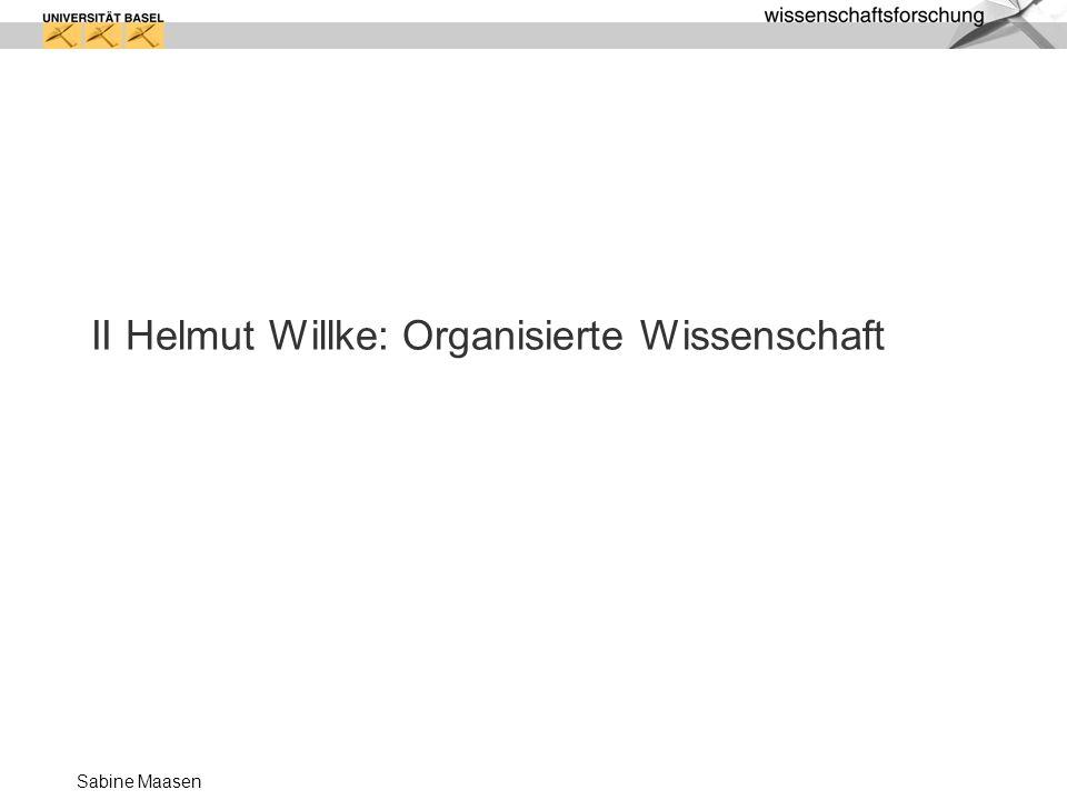 Sabine Maasen II Helmut Willke: Organisierte Wissenschaft