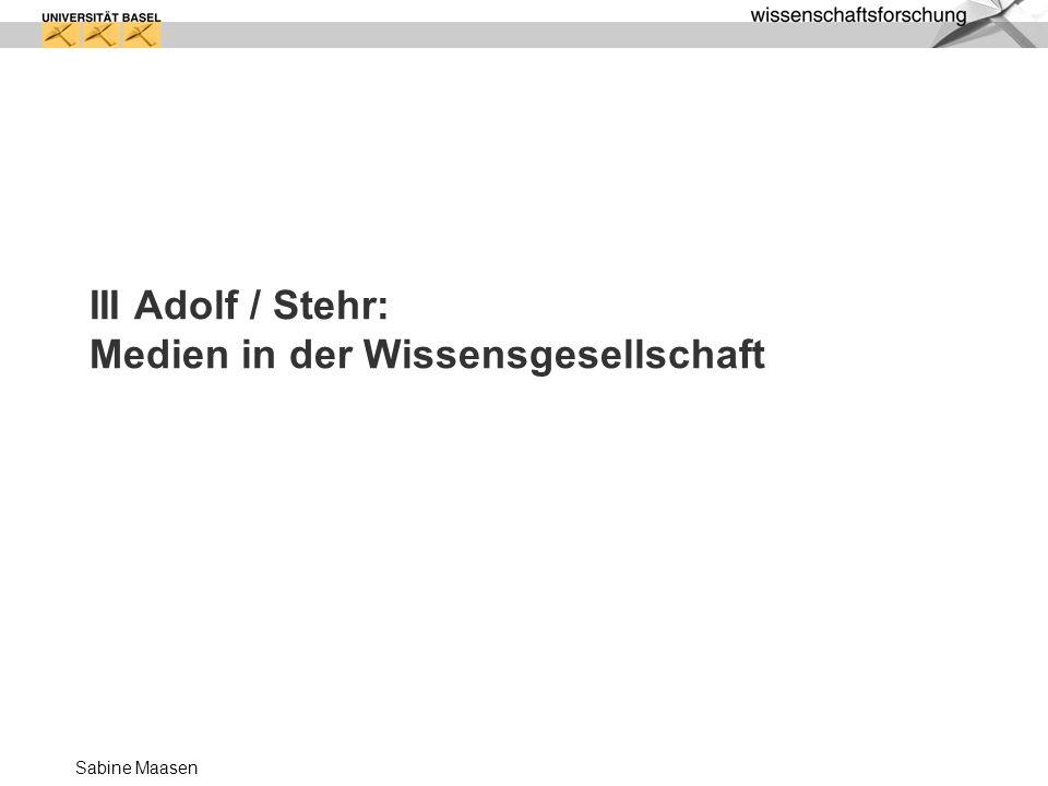 Sabine Maasen III Adolf / Stehr: Medien in der Wissensgesellschaft