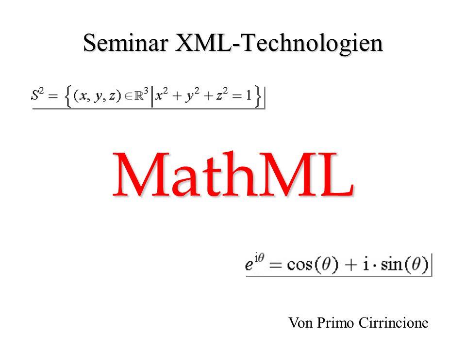 MathML Seminar XML-Technologien Von Primo Cirrincione