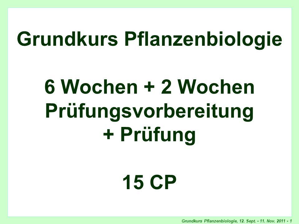 Grundkurs Pflanzenbiologie, 12. Sept. - 11. Nov. 2011 - 1 Titel