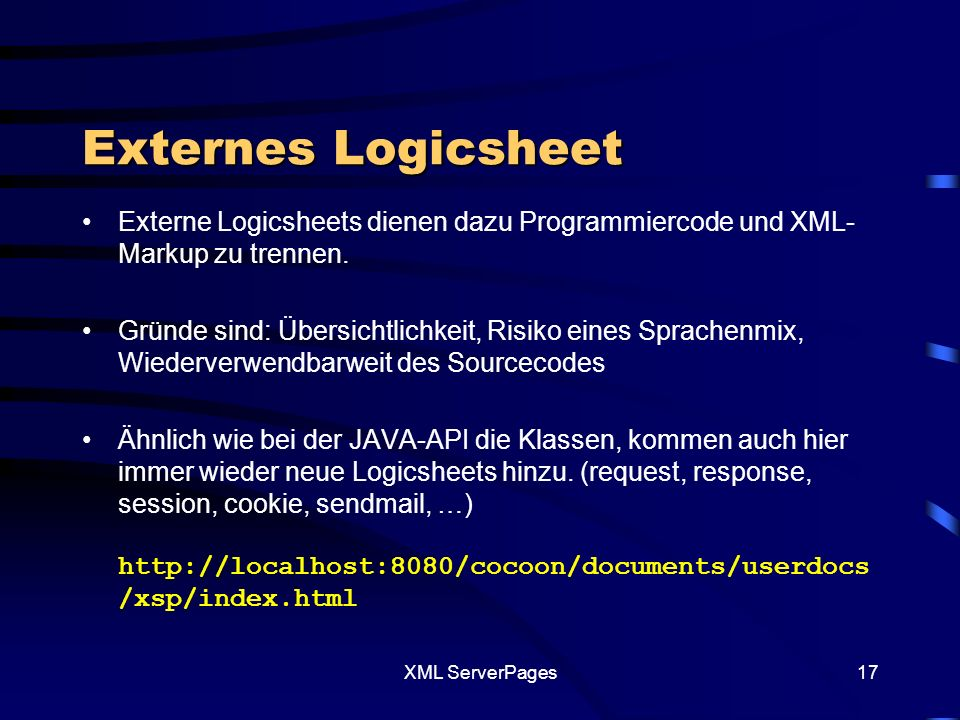 XML ServerPages16 Beispiel 4: externes Logic-sheet XSP XSLT XML HTML LogicSheet