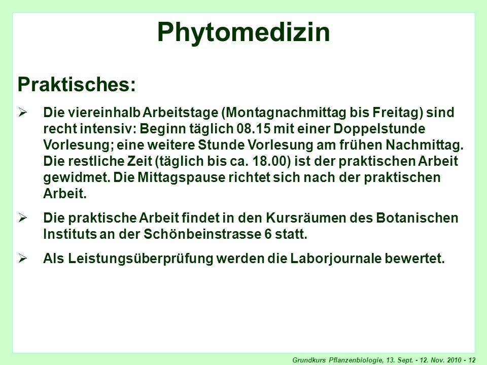 Grundkurs Pflanzenbiologie, 13. Sept. - 12. Nov. 2010 - 12 Phytomedizin, Praktisches Phytomedizin Praktisches: Die viereinhalb Arbeitstage (Montagnach