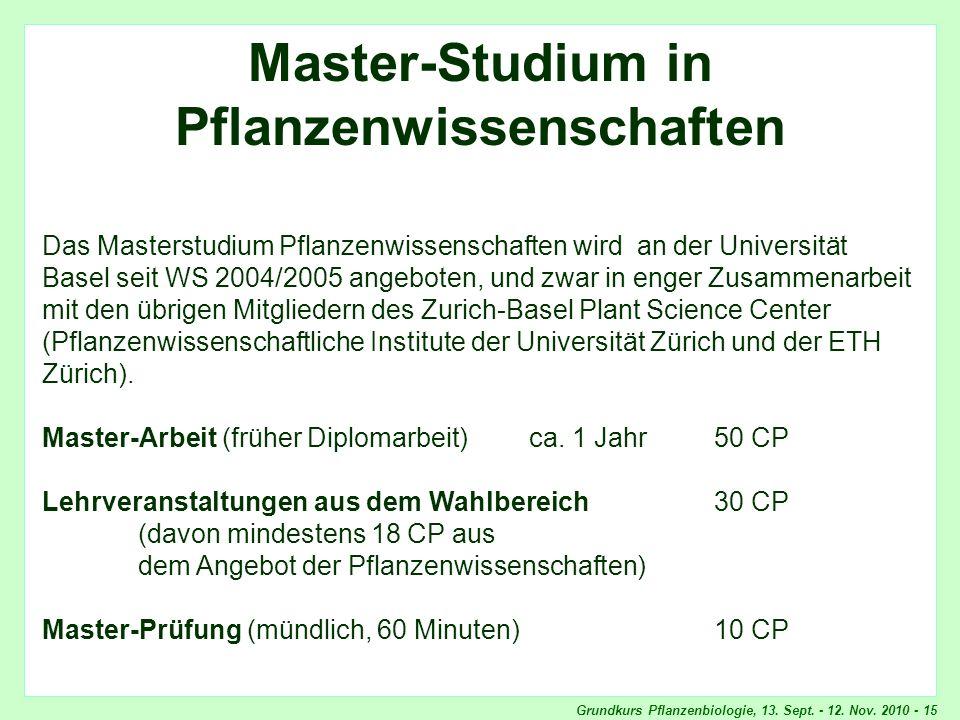 Grundkurs Pflanzenbiologie, 13. Sept. - 12. Nov. 2010 - 15 Masterstudium Pflanzenwissenschaften Master-Studium in Pflanzenwissenschaften Das Masterstu