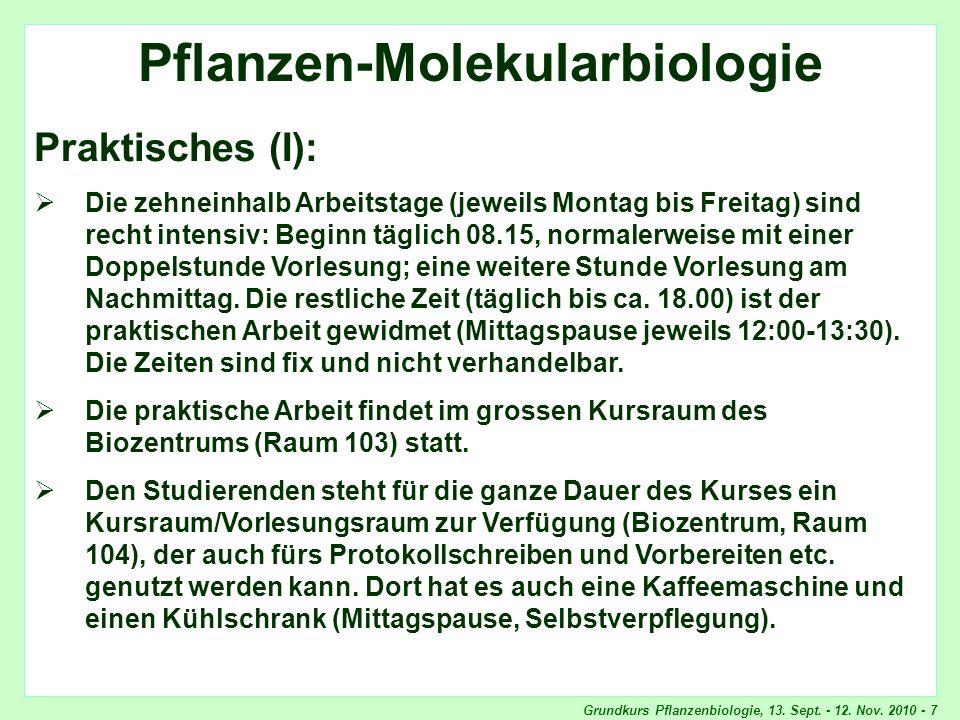 Grundkurs Pflanzenbiologie, 13. Sept. - 12. Nov. 2010 - 7 Pflanzen-Molekularbiologie Praktisches (I): Die zehneinhalb Arbeitstage (jeweils Montag bis
