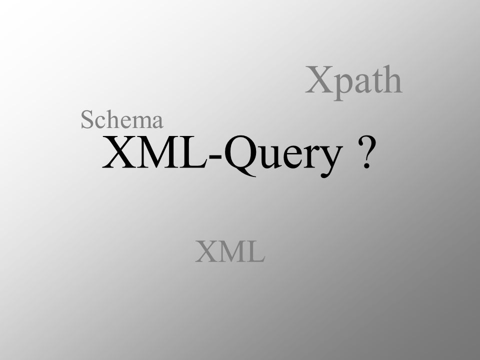 XML-Query Xpath XML Schema