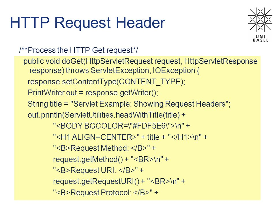 HTTP Request Header /**Process the HTTP Get request*/ public void doGet(HttpServletRequest request, HttpServletResponse response) throws ServletExcept