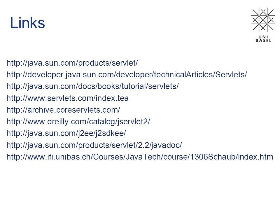 Links http://java.sun.com/products/servlet/ http://developer.java.sun.com/developer/technicalArticles/Servlets/ http://java.sun.com/docs/books/tutoria