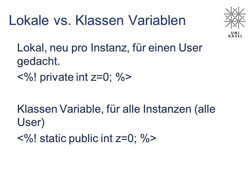 Lokale vs. Klassen Variablen Lokal, neu pro Instanz, für einen User gedacht. Klassen Variable, für alle Instanzen (alle User)
