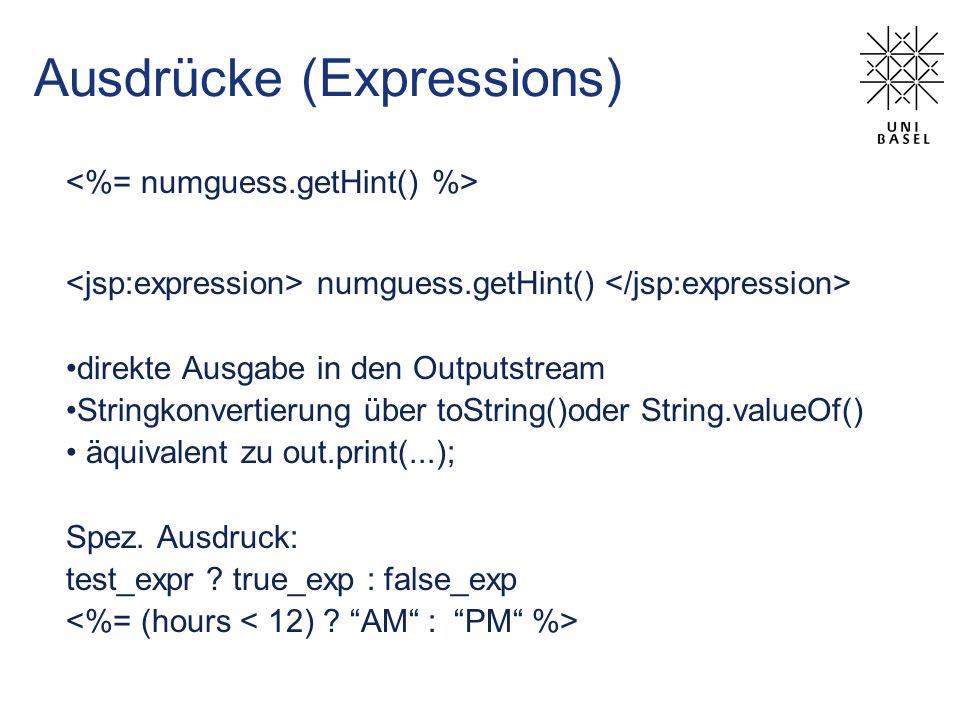 Ausdrücke (Expressions) numguess.getHint() direkte Ausgabe in den Outputstream Stringkonvertierung über toString()oder String.valueOf() äquivalent zu