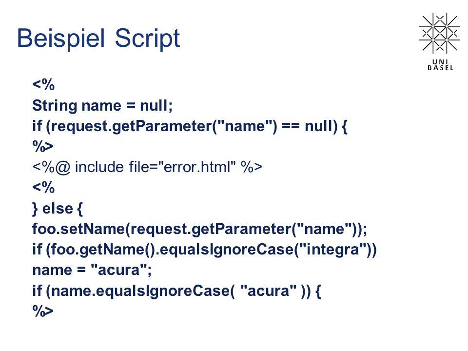 Beispiel Script <% String name = null; if (request.getParameter(