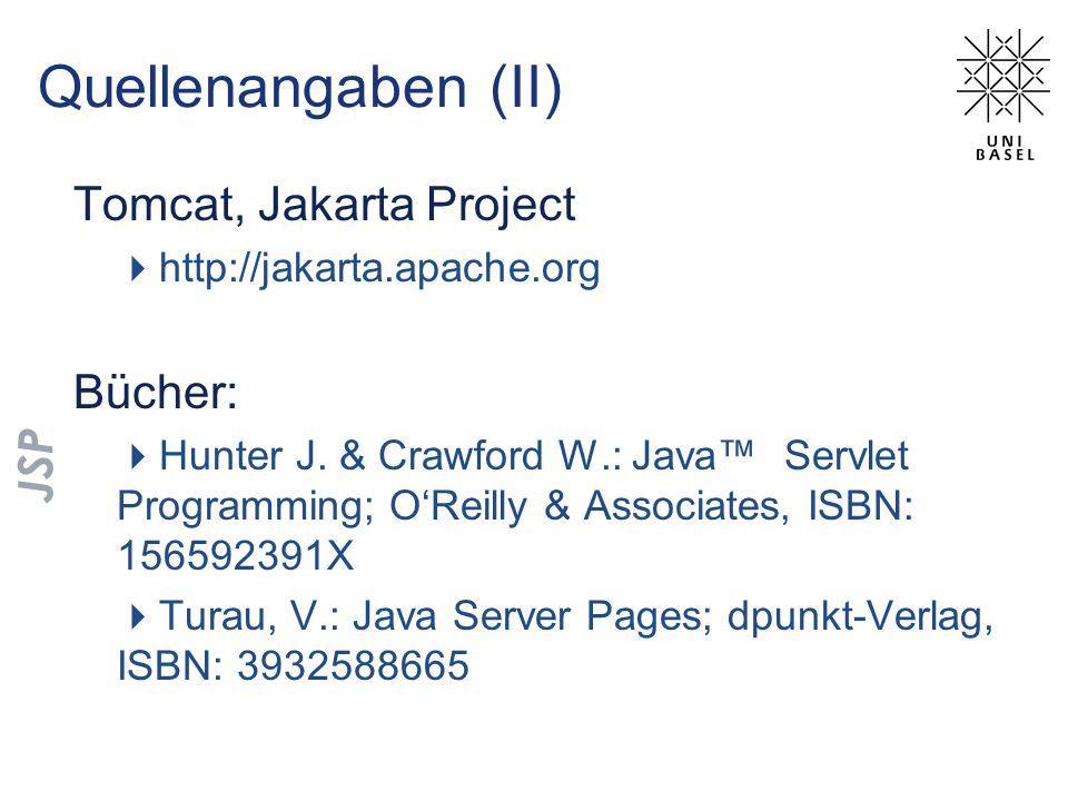 Quellenangaben (II) Tomcat, Jakarta Project http://jakarta.apache.org Bücher: Hunter J. & Crawford W.: Java Servlet Programming; OReilly & Associates,