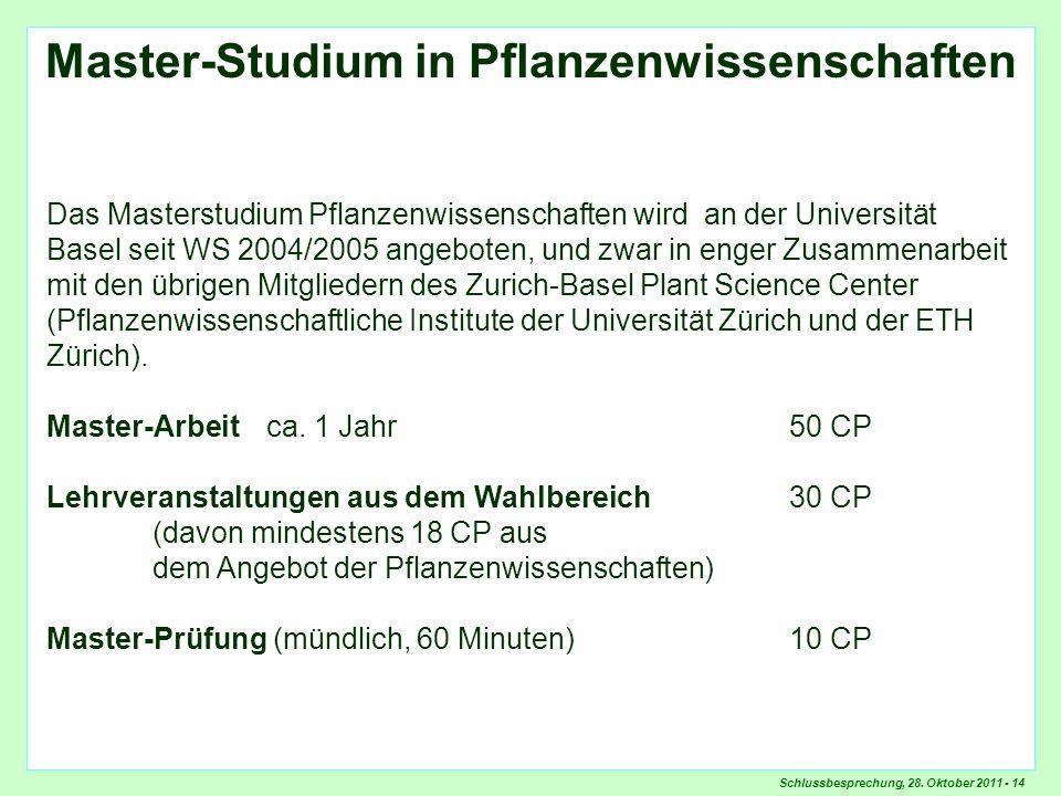 Schlussbesprechung, 28. Oktober 2011 - 14 Masterstudium Pflanzenwissenschaften Master-Studium in Pflanzenwissenschaften Das Masterstudium Pflanzenwiss