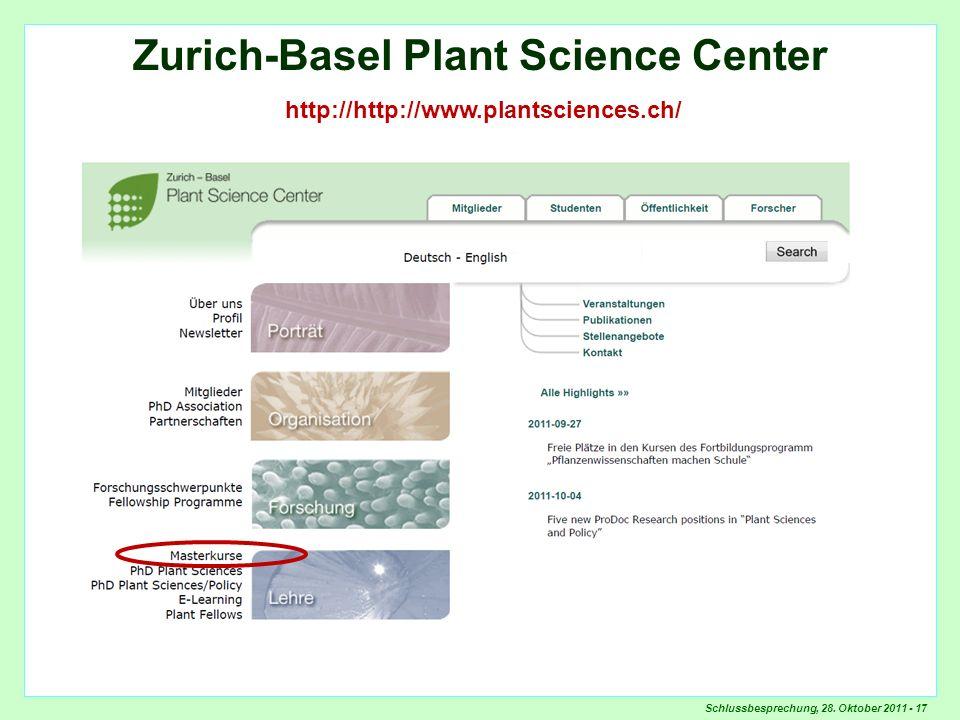 Schlussbesprechung, 28. Oktober 2011 - 17 Zurich-Basel Plant Science Center http://http://www.plantsciences.ch/