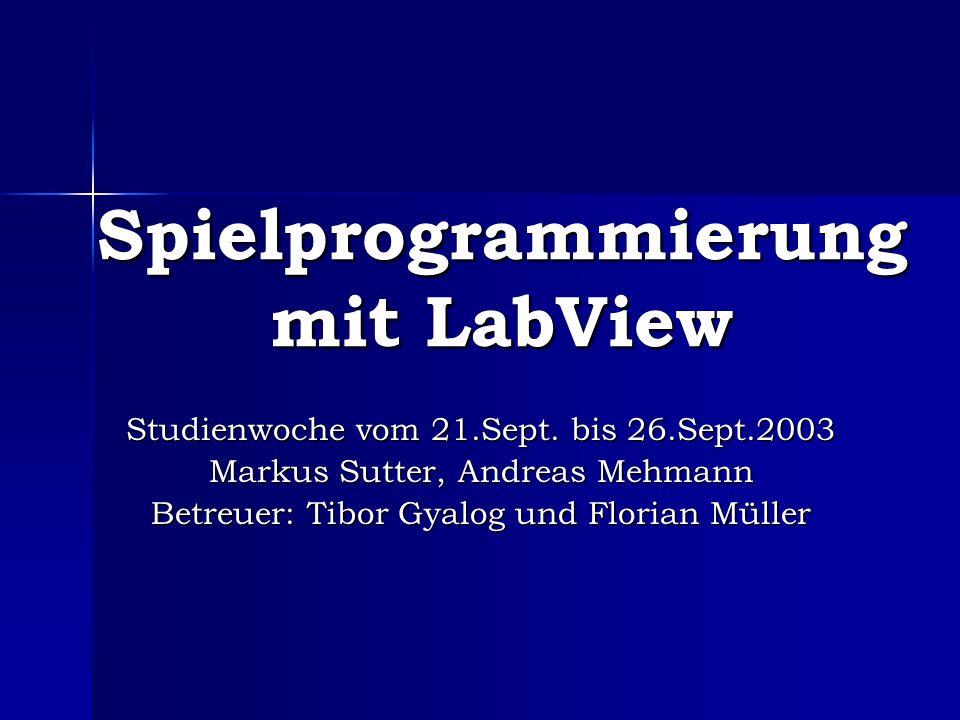 Spielprogrammierung mit LabView Studienwoche vom 21.Sept.