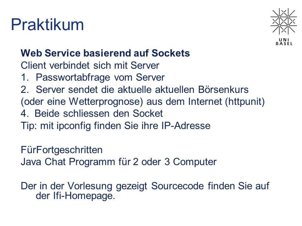 Praktikum Web Service basierend auf Sockets Client verbindet sich mit Server 1.Passwortabfrage vom Server 2.Server sendet die aktuelle aktuellen Börse
