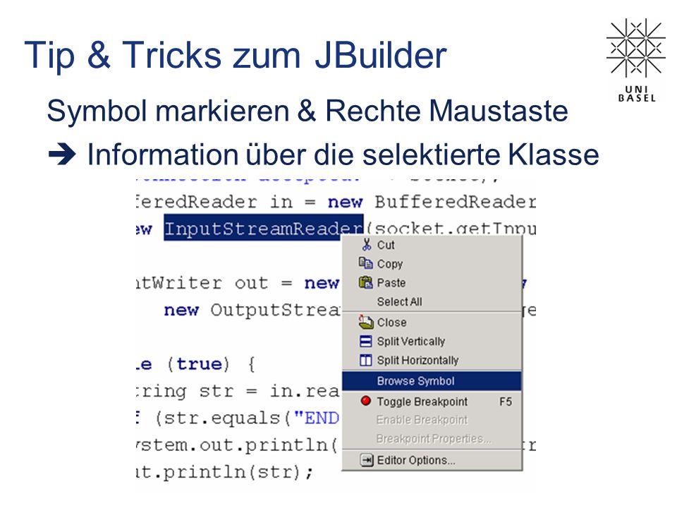 Tip & Tricks zum JBuilder Symbol markieren & Rechte Maustaste Information über die selektierte Klasse