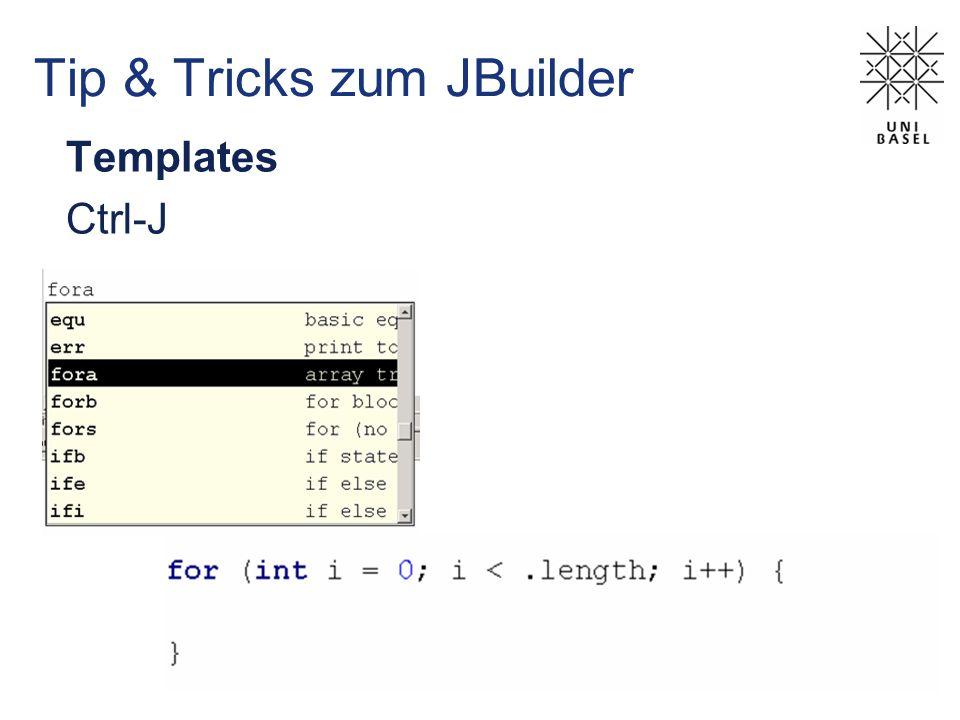 Tip & Tricks zum JBuilder Templates Ctrl-J