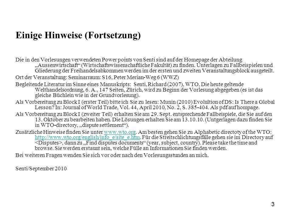 3 Einige Hinweise (Fortsetzung) Die in den Vorlesungen verwendeten Power points von Senti sind auf der Homepage der Abteilung Aussenwirtschaft (Wirtsc