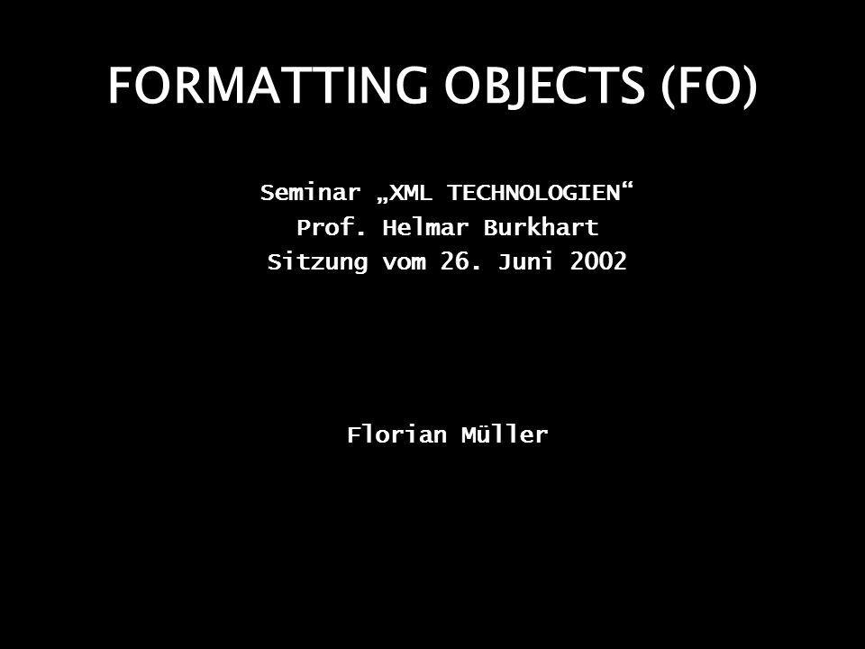 FORMATTING OBJECTS (FO) Seminar XML TECHNOLOGIEN Prof.