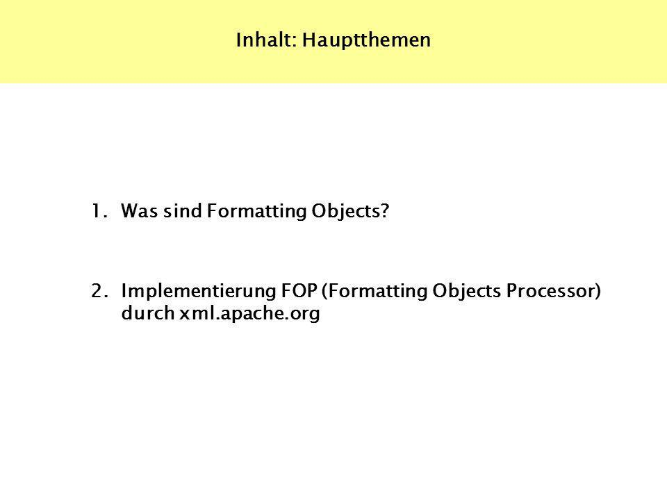 Inhalt: Hauptthemen 1.Was sind Formatting Objects.