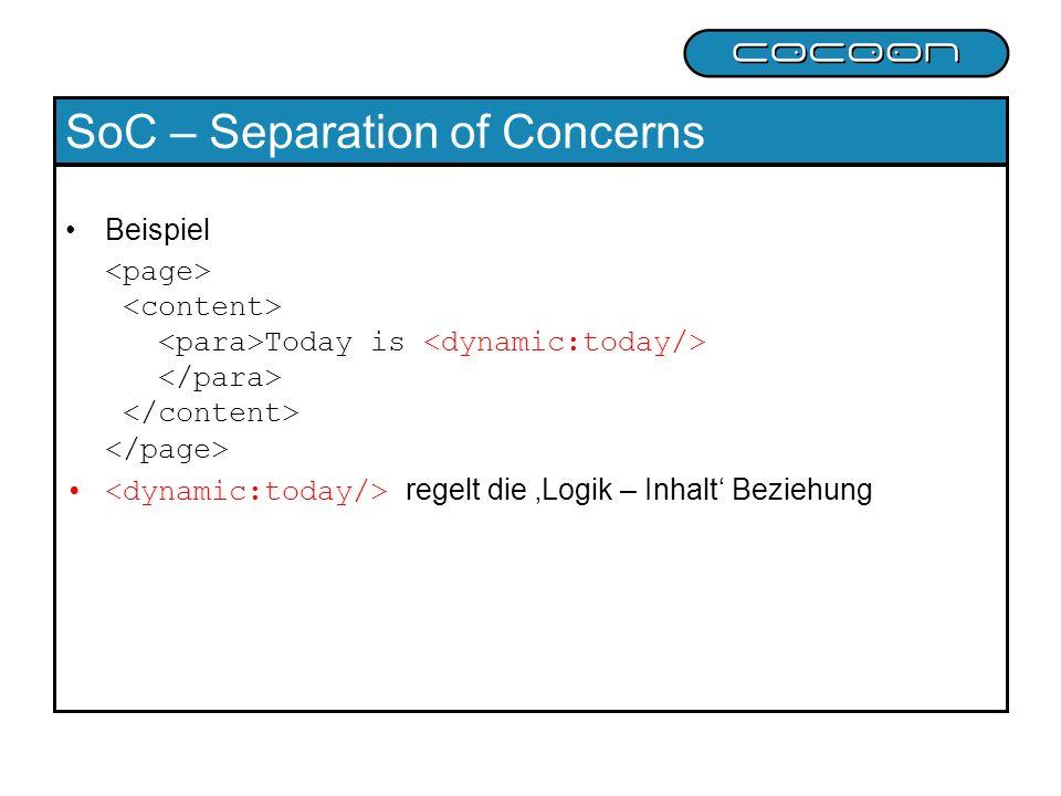 SoC – Separation of Concerns Content: XML Files, RDBMS, LDAP, native XML Datenbanken, Netzwerkbasierte Quellen, Streams Style: XSL Files Logic: in XSL Files als XSP instructions...
