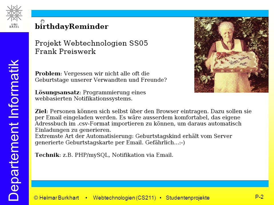 Departement Informatik © Helmar Burkhart Webtechnologien (CS211) Studentenprojekte P-3 WOW Grabber (Baechinger, Kreuzer) Auslesen von Daten aus dem mmorpg World of Warcraft unter Verwendung von Java, LUA, SOAP, XML, PHP und MySQL.