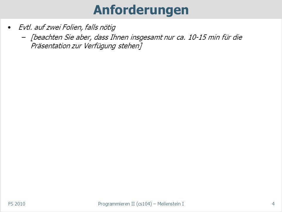 FS 2010Programmieren II (cs104) – Meilenstein I4 Anforderungen Evtl.
