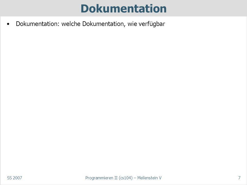 SS 2007Programmieren II (cs104) – Meilenstein V8 Lessons Learned Rückblick auf den Projektplan: gab es Probleme/Verzögerungen.