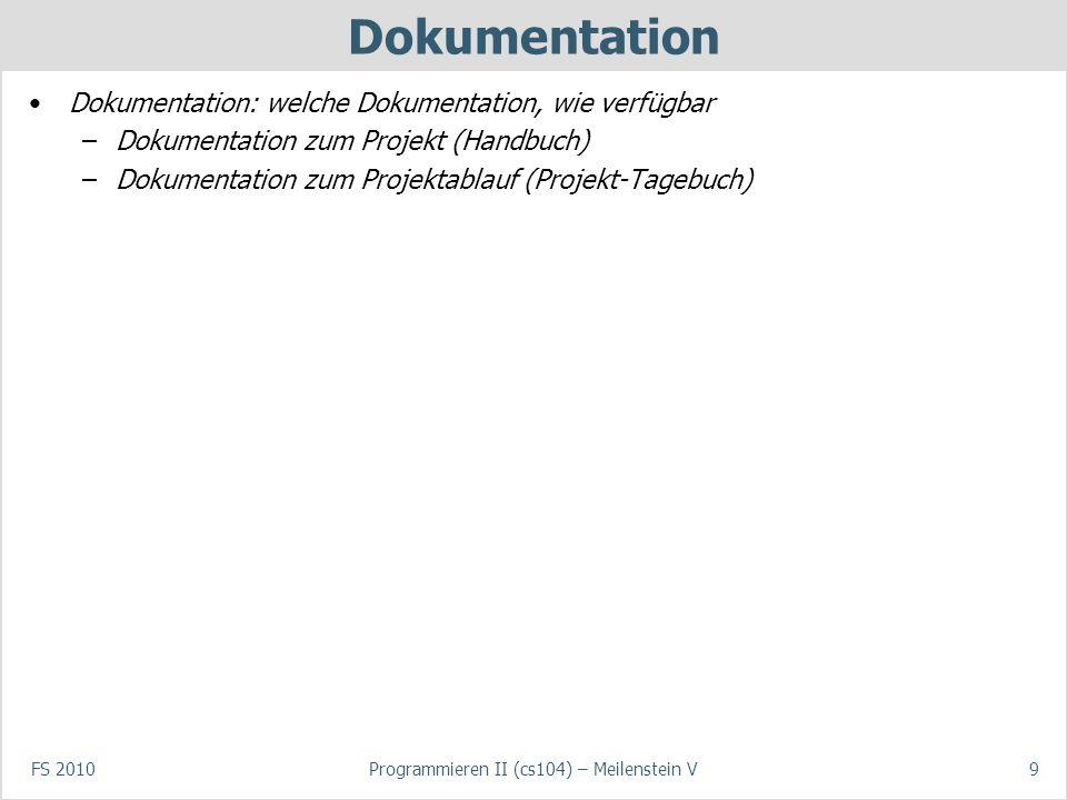 FS 2010Programmieren II (cs104) – Meilenstein V10 Lessons Learned Rückblick auf den Projektplan: gab es Probleme/Verzögerungen.