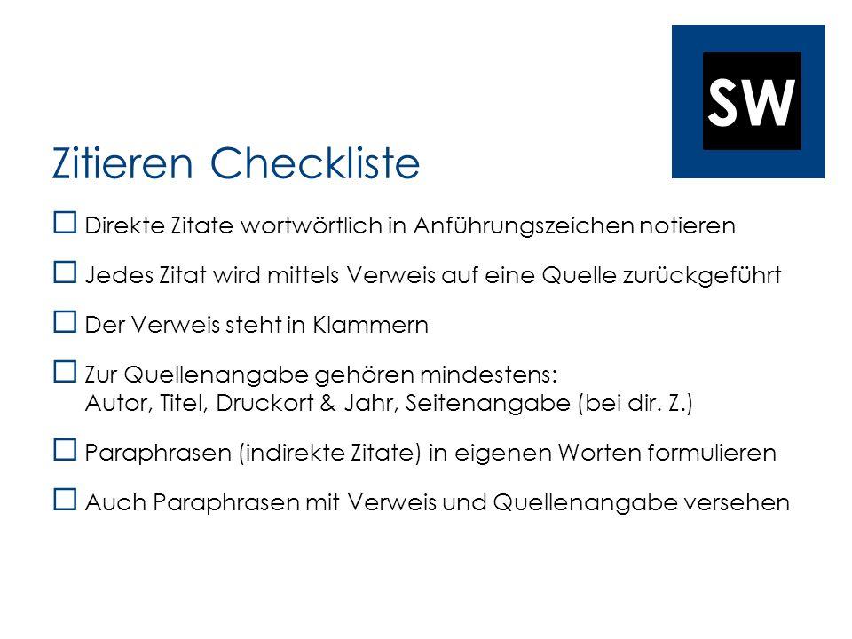 SW Zitieren Checkliste Direkte Zitate wortwörtlich in Anführungszeichen notieren Jedes Zitat wird mittels Verweis auf eine Quelle zurückgeführt Der Ve