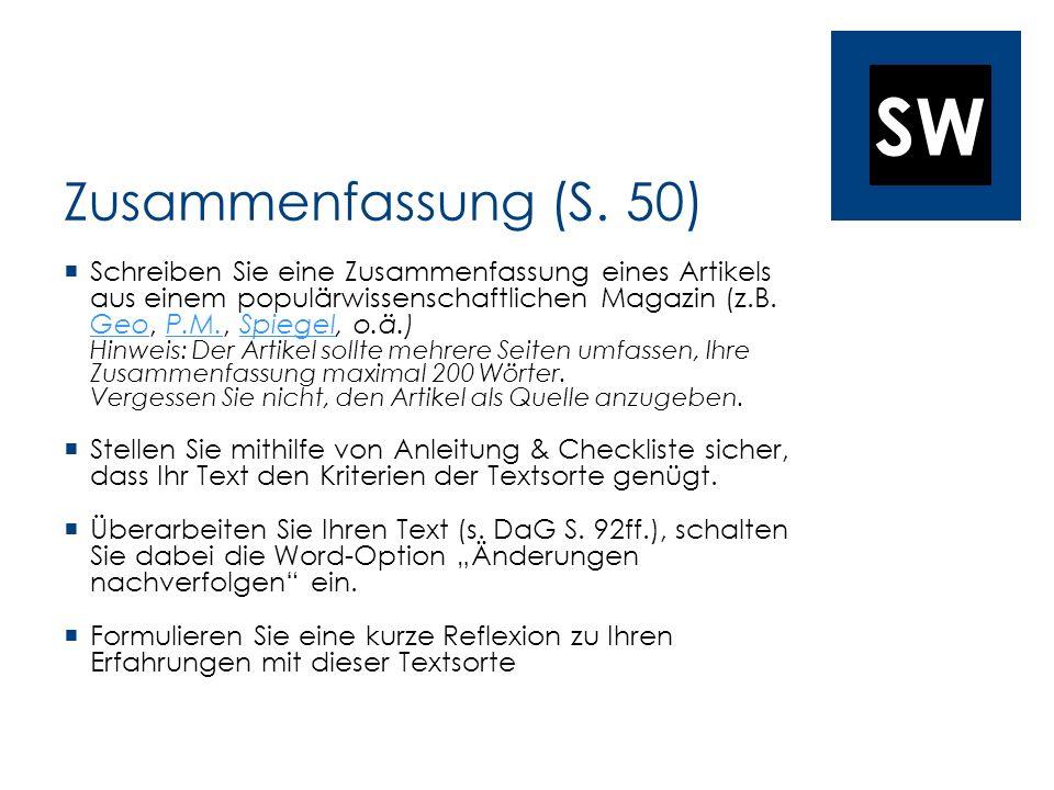 SW Zusammenfassung (S. 50) Schreiben Sie eine Zusammenfassung eines Artikels aus einem populärwissenschaftlichen Magazin (z.B. Geo, P.M., Spiegel, o.ä