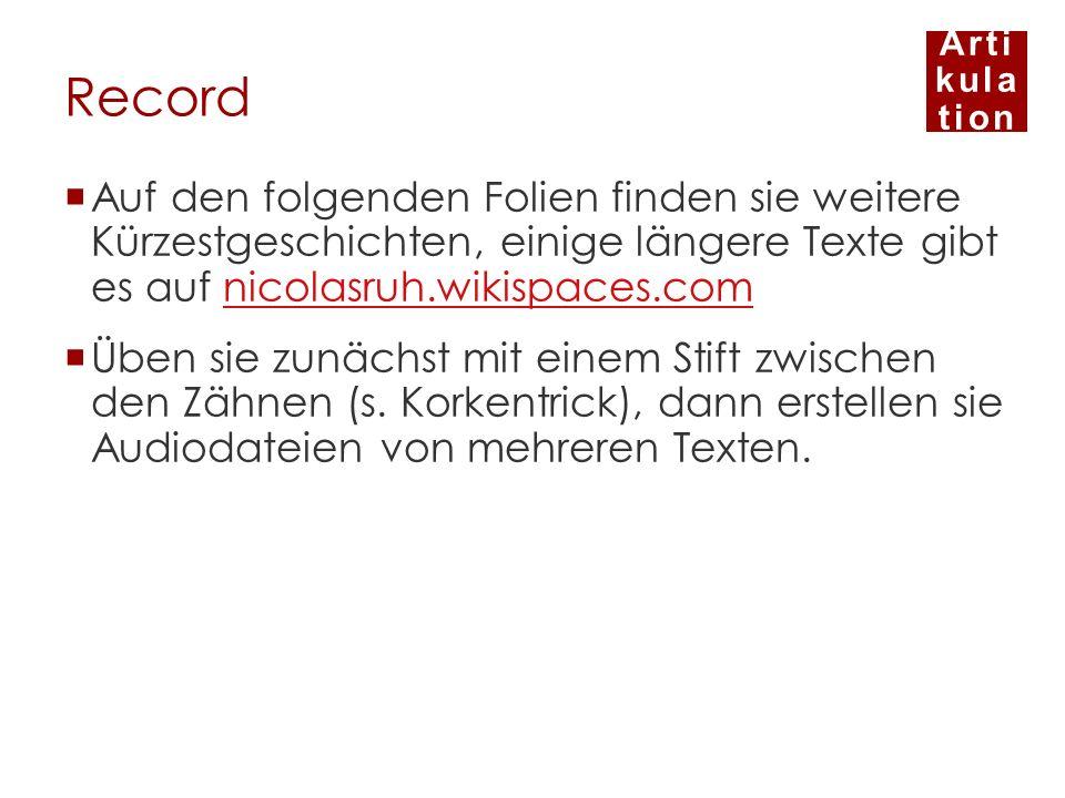 Arti kula tion Record Auf den folgenden Folien finden sie weitere Kürzestgeschichten, einige längere Texte gibt es auf nicolasruh.wikispaces.comnicola