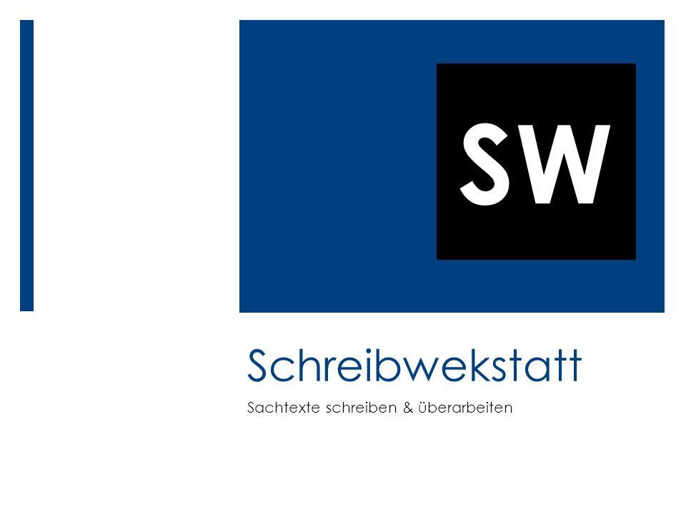 SW Schreibwekstatt Sachtexte schreiben & überarbeiten