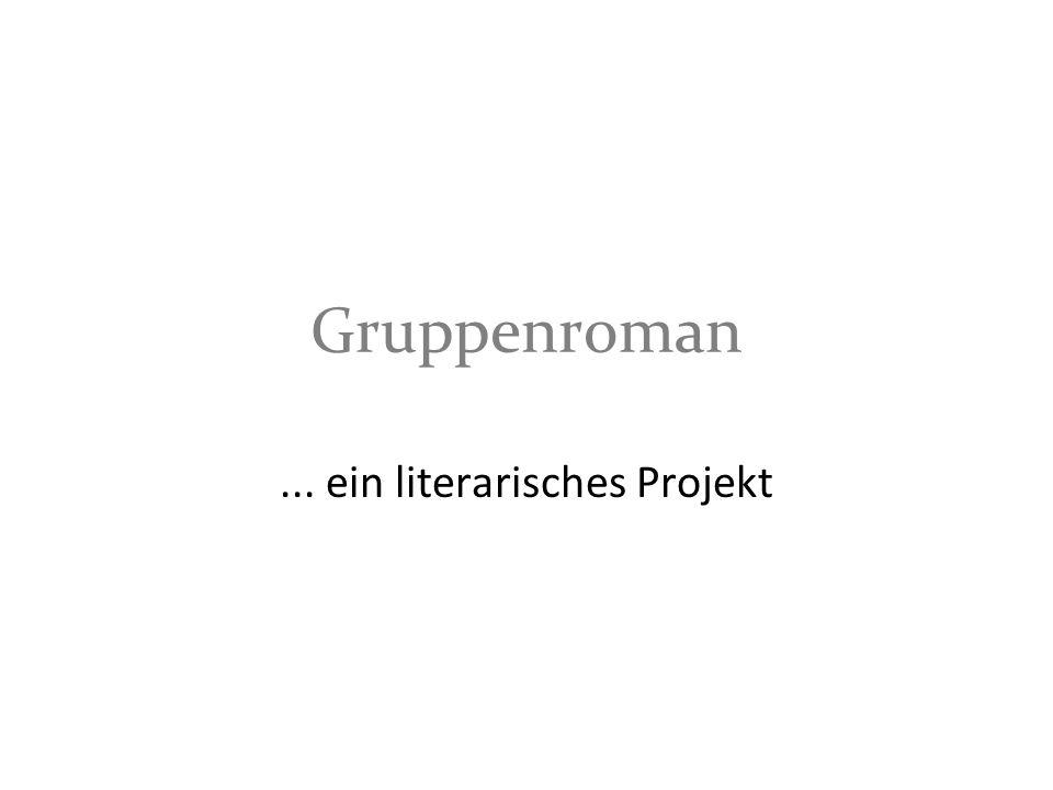 Gruppenroman... ein literarisches Projekt