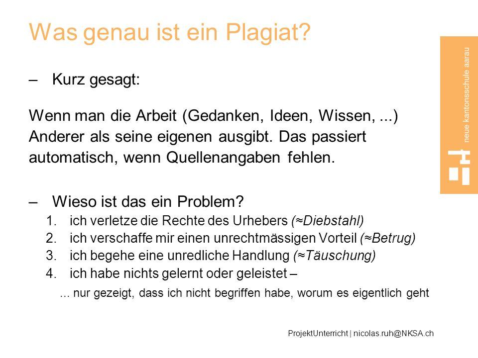 Was genau ist ein Plagiat? –Kurz gesagt: Wenn man die Arbeit (Gedanken, Ideen, Wissen,...) Anderer als seine eigenen ausgibt. Das passiert automatisch