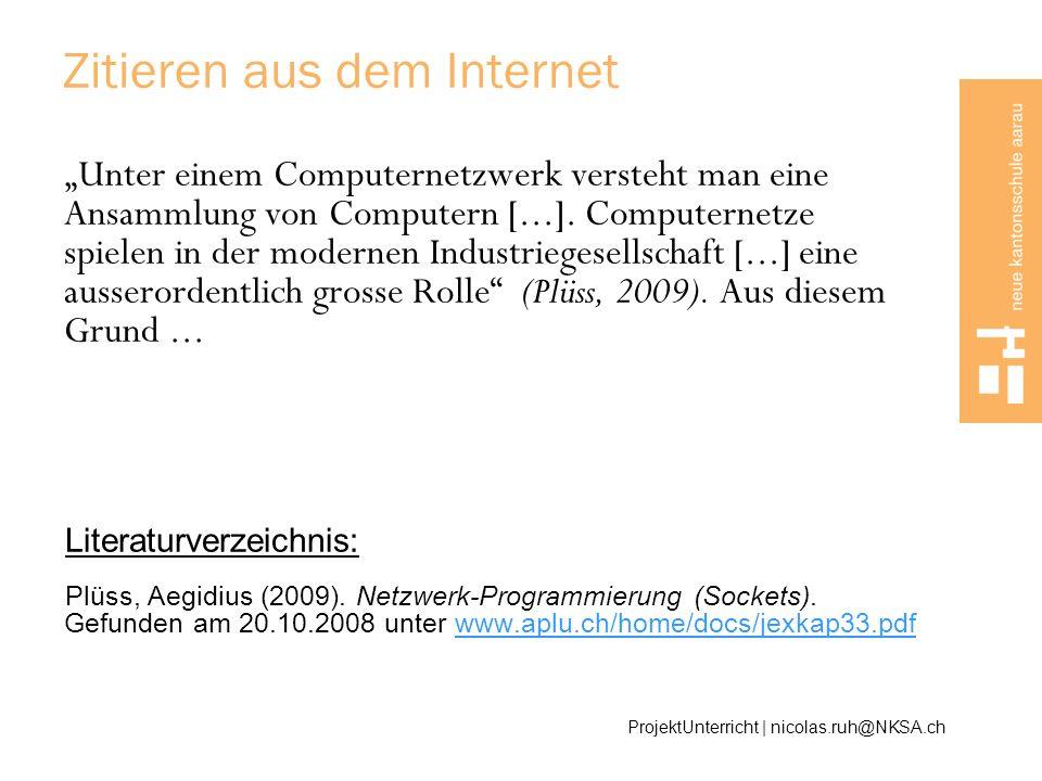 Zitieren aus dem Internet Unter einem Computernetzwerk versteht man eine Ansammlung von Computern [...]. Computernetze spielen in der modernen Industr