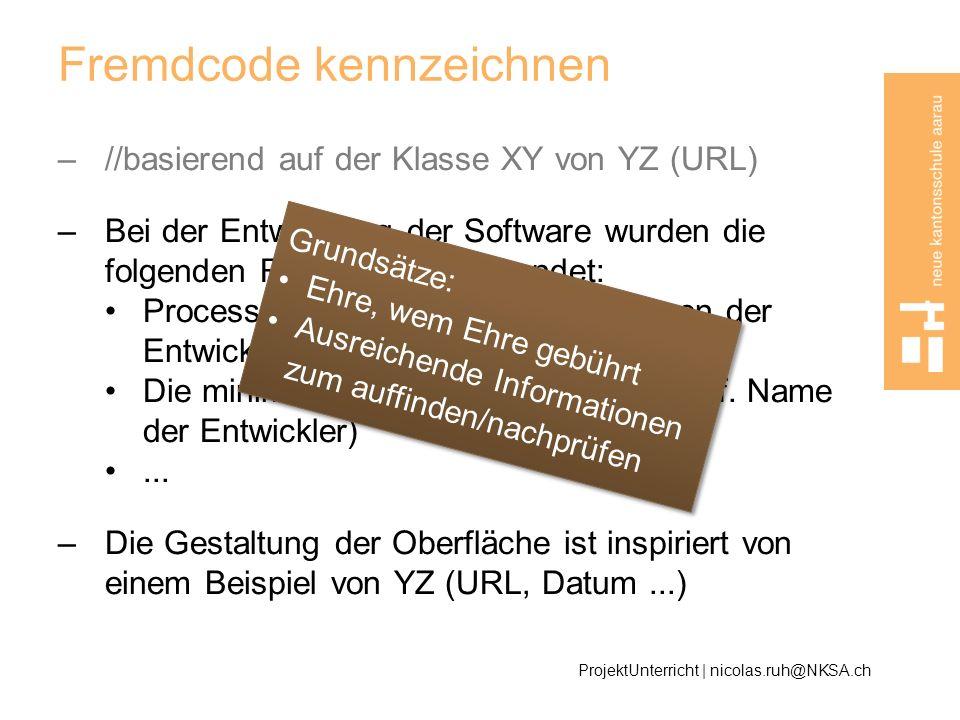 Fremdcode kennzeichnen –//basierend auf der Klasse XY von YZ (URL) –Bei der Entwicklung der Software wurden die folgenden Ressourcen verwendet: Proces