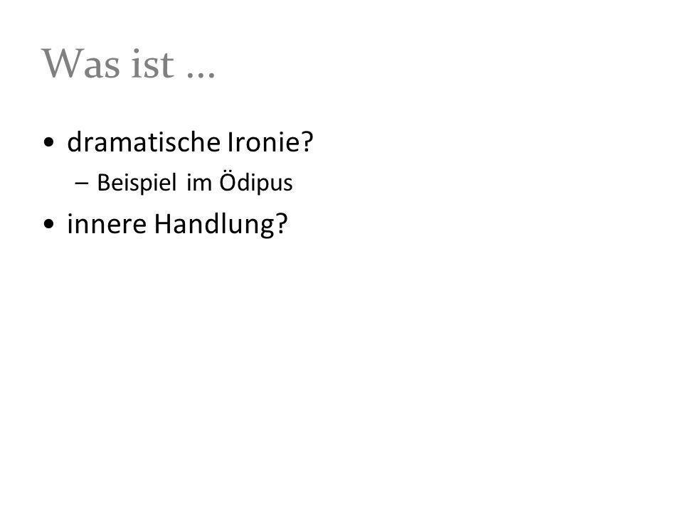 König Ödipus: Innere Handlung ? ? ? ? ? ? ? ? ? ? nach G. Freytag, 1863