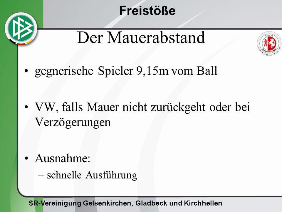 SR-Vereinigung Gelsenkirchen, Gladbeck und Kirchhellen Freistöße Der Mauerabstand gegnerische Spieler 9,15m vom Ball VW, falls Mauer nicht zurückgeht