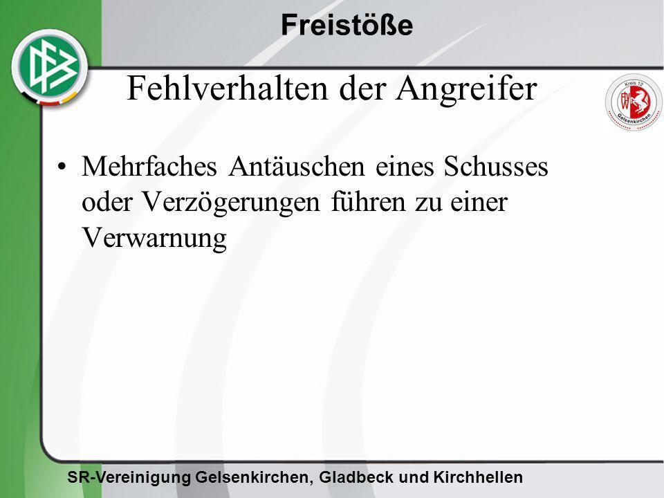 SR-Vereinigung Gelsenkirchen, Gladbeck und Kirchhellen Freistöße Fehlverhalten der Angreifer Mehrfaches Antäuschen eines Schusses oder Verzögerungen f