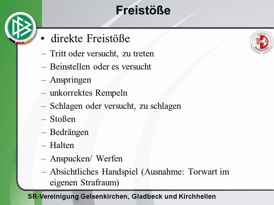 SR-Vereinigung Gelsenkirchen, Gladbeck und Kirchhellen Freistöße –Tritt oder versucht, zu treten –Beinstellen oder es versucht –Anspringen –unkorrekte