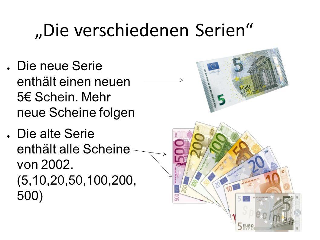 Die Sicherheitsmerkmale des Euros Neue und alte Serie: Sicherheitsfaden Wasserzeichen Mikroschrift Magnetische Sicherheitscodierung Durchsichtregister