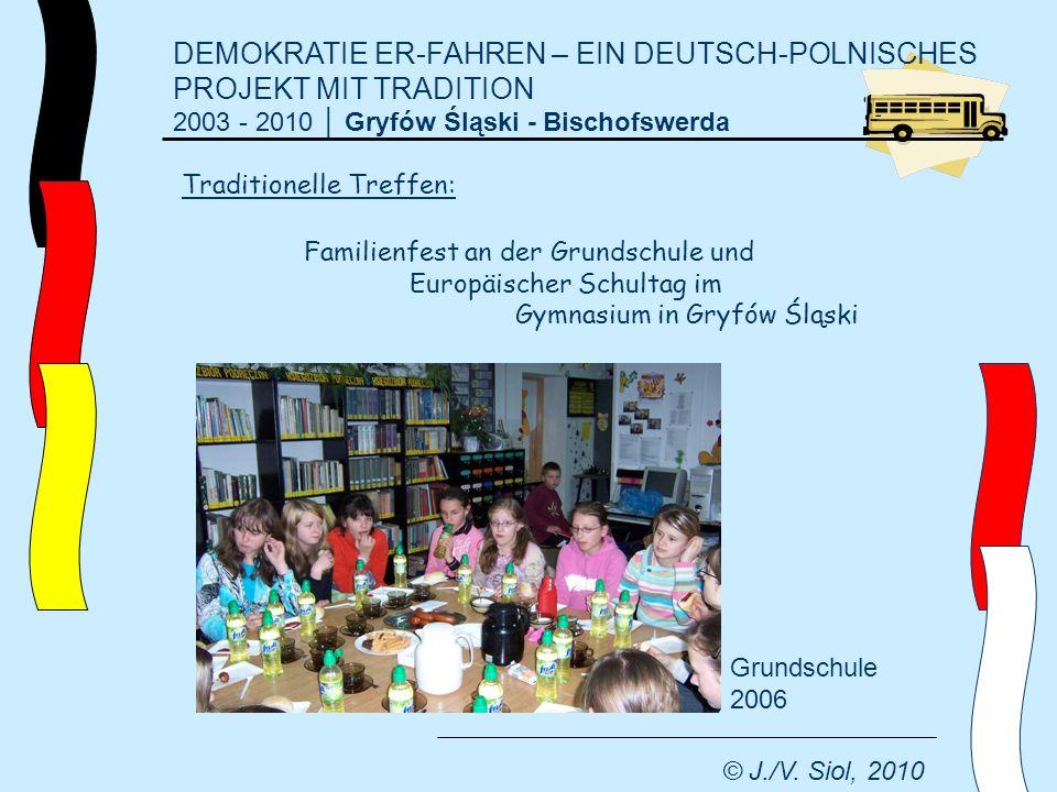 DEMOKRATIE ER-FAHREN – EIN DEUTSCH-POLNISCHES PROJEKT MIT TRADITION 2003 - 2010 Gryfów Śląski - Bischofswerda © J./V. Siol, 2010 Traditionelle Treffen