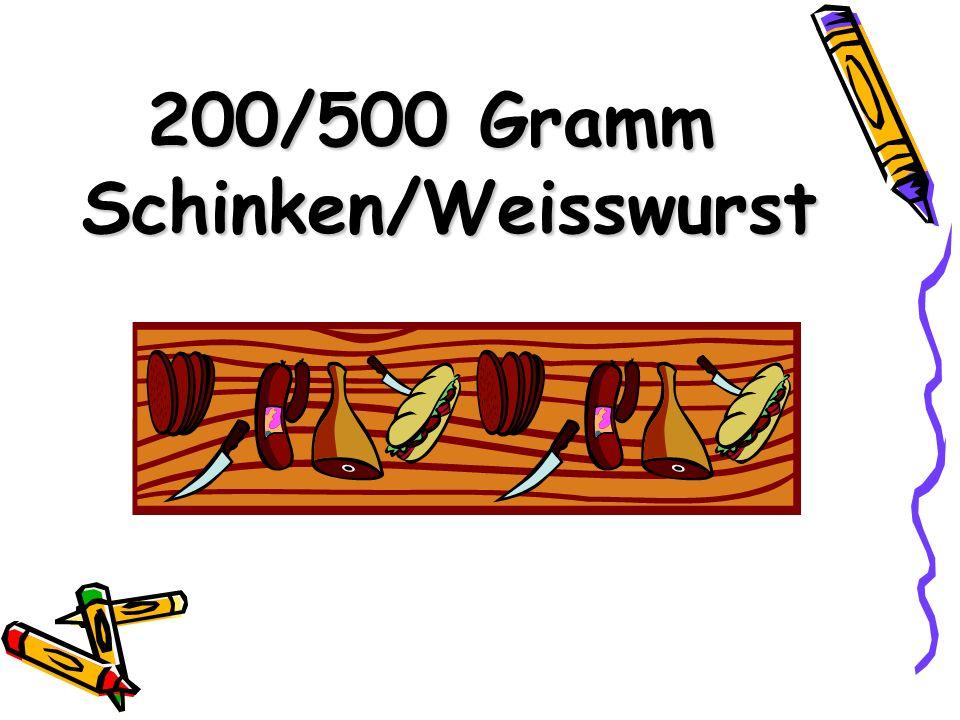 200/500 Gramm Schinken/Weisswurst